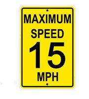 Maximum Speed Limit 15 Mph Aluminum Metal 8x12 Sign
