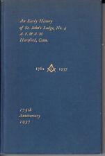 AN EARLY HISTORY ST. JOHN'S LODGE NO 4 A. F. & A. M. HARTFORD, CONN 1762-1937