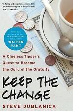 Keep the Change by Steve Dublanica--Hardcover--LIKE NEW--FREE SHIPPING