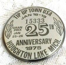1975 TIP-UP TOWN 25th An. U.S.A. BADGE PIN PINBACK Houghton Lake Michigan #15333