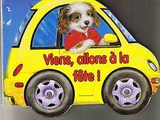 Viens allons à la fête  * Petit Album Carton * Jeunes enfants * forme voiture