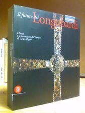 IL FUTURO DEI LONGOBARDI - Skira 2000 - 556 pagine !!!
