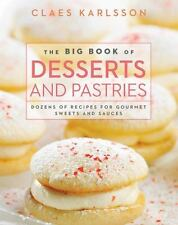 The Big Book of Desserts and Pastries: Dozens of Recipes for Gourmet Sweets and