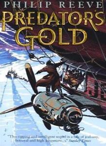 Predator's Gold (Mortal Engines Quartet),Philip Reeve- 9780439977340