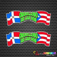 2x REP DOMINICANA Y PUERTO RICO FLAGS ORGULLOSO DE LAS DOS VINYL STICKERS DECALS