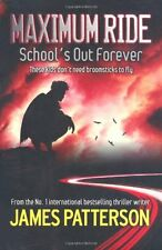 Maximum Ride: School's Out Forever By  James Patterson. 9780755335091