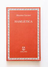 Massimo Cacciari HAMLETICA Adelphi 2009 Prima edizione Saggi