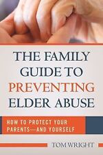 The Family Guide to Preventing Elder Abuse: How to Protect Your-ExLibrary