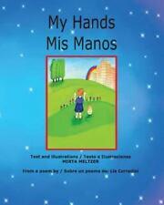 My Hands Mis Manos by Mirta Meltzer (2013, Paperback)