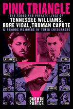 Pink Triangle: The Feuds and Private Lives of Tennessee Williams, Gore Vidal, Truman Capote, and Famous Members of Their Entourages by Danforth Prince, Darwin Porter (Paperback, 2014)