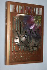 I'll Love You Forever by H. Norman Wright and Joyce Wright (1993, Hardcover)
