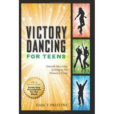 Victory Dancing for Teens: Smooth Moves for Getting to  - Paperback NEW Connie L