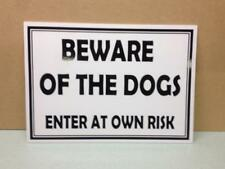 Beware of the Dogs.  Enter at own risk sign.  Plastic Waterproof.  (DL-21)