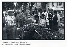 CP / PHOTO ALAIN SAUVAN / LES PETITS METIERS D'AVIGNON / LE MARCHE AUX FLEURS