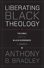La liberación de la teología Negra: la Biblia y la experiencia de Black en América por..