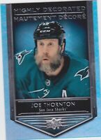 19/20 TIM HORTONS...JOE THORNTON...HIGHLY DECORATED...CARD # HD-12...SHARKS