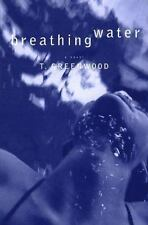 Breathing Water by T.(Tammy) Greenwood (1999, Hardcover) 1st ed Vermont