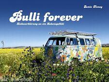 VW Bus Buch - T1 & T2 - Bulli Forever - Liebeserklärung an ein Lebensgefühl
