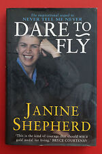 DARE TO FLY by Janine Shepherd - Sequel to Never Tell Me Never (HC/DJ, 1997)