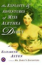 The Exploits & Adventures of Miss Alethea Darcy: A Novel by Elizabeth Aston, Goo