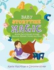 Baby Storytime Magic: Active Early Literacy Through Bounces, Rhymes, Tickles and