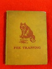 Fox Trapping: How to Trap Snare Poison & Shoot 1934 A.R. Harding Hunting Book