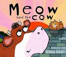 Miaow Said the Cow by Emma Dodd (Paperback, 2011)