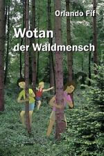 Wotan der Waldmensch by Orlando Fif (2016, Paperback)