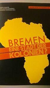 Bremen - eine Stadt der Kolonien?: szenische Lesung mit der Bremer Shakespeare C