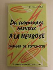 Dr Franck Mirce Du surmenage nerveux à la névrose Danger de psychode