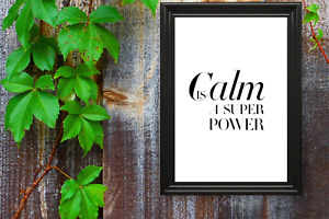 Motivational print,12,poster,quote,Calm is a Super power, black text