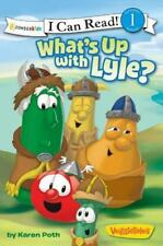 I Can Read! / Big Idea Books / VeggieTales: What's up with Lyle? by Karen Poth,