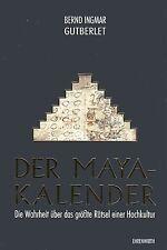 DER MAYA-KALENDER - Die Wahrheit über das größte Rätsel einer Hochkultur BUCH