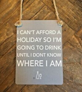 Grey Mini Metal Sign Vintage I CAN'T AFFORD A HOLIDAY novelty humourous friend