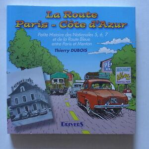 Thierry Dubois - La route Paris-Côte-d'Azur. Petite histoire des Nationales