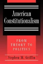 American Constitutionalism: From Theory to Politics (Paperback or Softback)