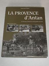 Livre régional / LA PROVENCE D'ANTAN Livre de cartes postales aniennes / CPA