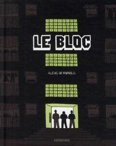 BD ROMAN GRAPHIQUE - LE BLOC / ALEXIS DE RAPHELIS, SARBACANE