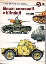 Gli eserciti del ventesimo secolo  vol.12 MEZZI CORAZZATI E BLINDATI 1935/1939