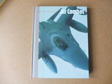 Air Combat (The new face of war) by the editors of Time-Life Books