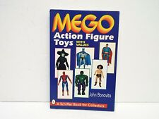 MEGO ACTION FIGURE TOYS WITH VALUES A SCHIFFER BOOK BY JOHN BONAVITA EXC (B18)