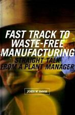 Fast Track to Waste-Free Manufacturing: Straight Talk from a Plant Manager (Shop