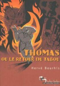 BD ROMAN GRAPHIQUE - THOMAS OU LE RETOUR DU TABOU / BOURHIS, HUMANOIDES ASSOCIES
