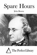Spare Hours by John Brown (2015, Paperback)