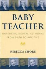 Baby Teacher: Nurturing Neural Networks from Birth to Age Five (Paperback or Sof