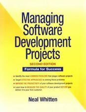 Managing Software Development Projects : Formula for Success by Neal Whitten...