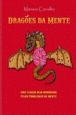 Dragões Da Mente : Uma Viagem Bem Humorada Pelos Problemas Da Mente by...