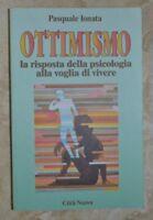 PASCQUALE IONATA - OTTIMISMO RISPOSTA DELLA PSICOLOGIA ALLA VOGLIA DI VIVERE A5