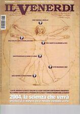 2004 01 02 - IL VENERDI DI REPUBBLICA - 02-01-2004 - N.824 - 2004, LA SCIENZA CH