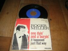Roger Miller.A.One dyin and a buryin.B.It happened just that way.(3911)